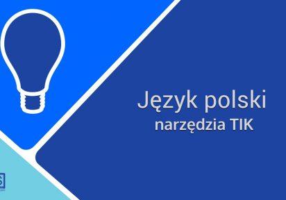Wykorzystanie narzędzi TIK na lekcjach języka polskiego
